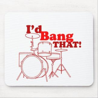 I'd Bang That! Mouse Pad