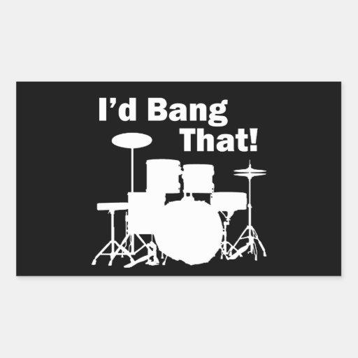 I'd Bang That! Rectangular Stickers