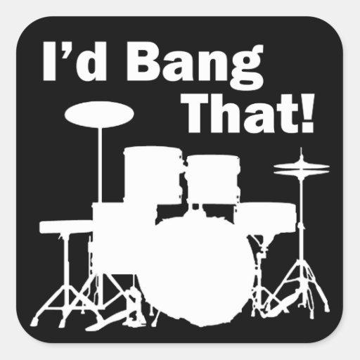 I'd Bang That! Square Sticker