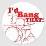 I'd Bang That! Stickers