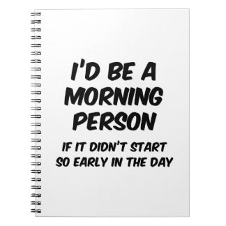 I'd Be A Morning Person Notebook