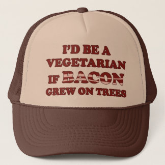 I'd Be a Vegetarian if Bacon Grew on Trees Hat
