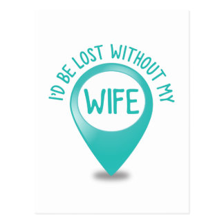 I'd be lost without my WIFE Postcard