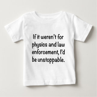 I'd be unstoppable baby T-Shirt
