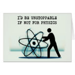 I'd be unstoppable if not for physics stationery note card