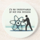 I'd be unstoppable if not for physics coaster