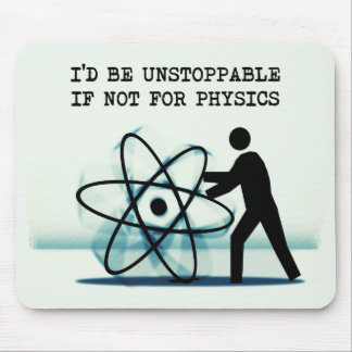 I'd be unstoppable if not for physics mouse pad