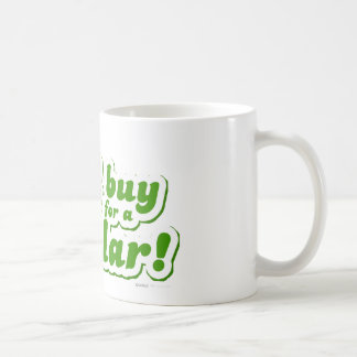 I'd Buy That For A Dollar - Movie Funny Quote Joke Classic White Coffee Mug