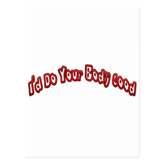 I'd Do Your Body Good Postcard