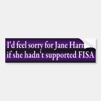 I'd Feel Sorry for Jane Harman (sticker) Car Bumper Sticker