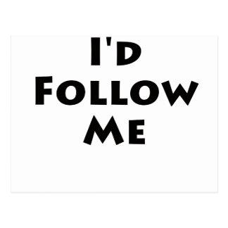 I'd Follow Me Postcard