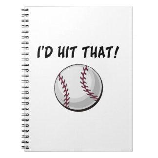 I'd Hit That Baseball Spiral Notebook