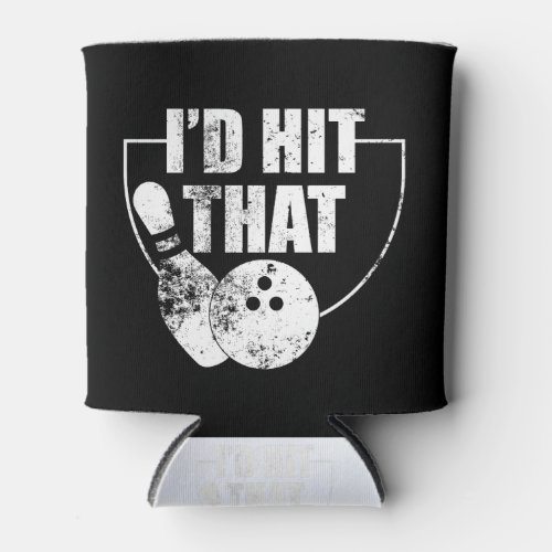 Id Hit That Bowling product Funny Gift For Bowler Can Cooler