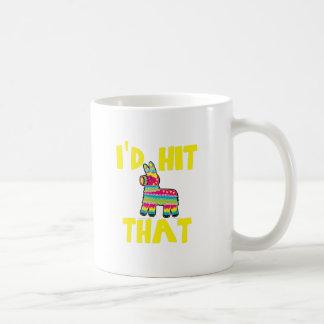 I'd Hit That Coffee Mug