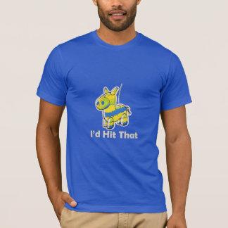 I'd hit that Funny T-Shirt