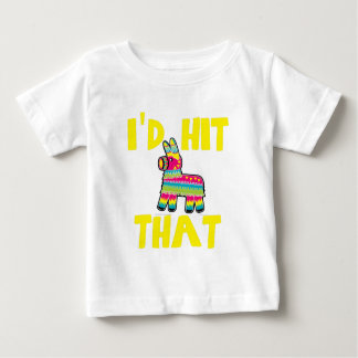 I'd Hit That Infant T-shirt