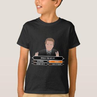 ID HIT THAT - MILLIONAIRE T-Shirt