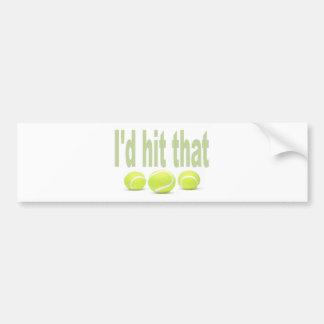 I'd hit that tennis bumper sticker