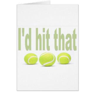 I'd hit that tennis card
