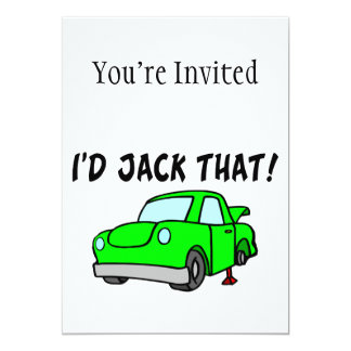 I'd Jack That Car Card