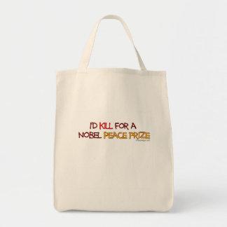 I'd Kill For a Nobel Peace Prize Tote Bag