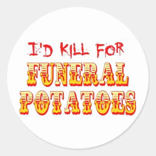I'd Kill for Funeral Potatoes Sticker