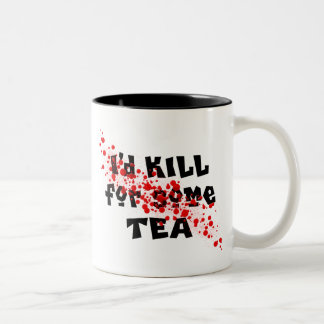 I'd KILL for some TEA Two-Tone Coffee Mug