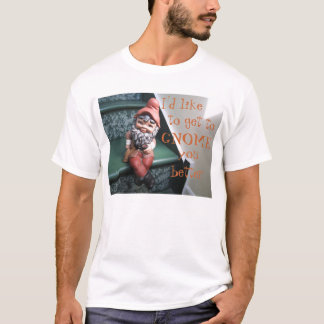 I'd like to get to GNOME you better Shirts