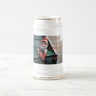 I'd like to get to GNOME you better Stein 18 Oz Beer Stein