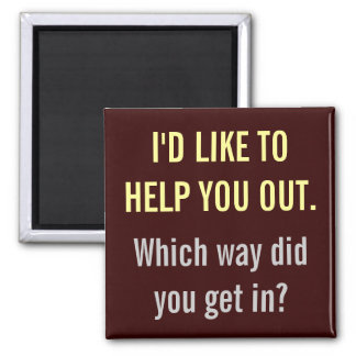 I'd Like To Help You Out 2 Inch Square Magnet