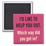 I'd Like To Help You Out Refrigerator Magnets