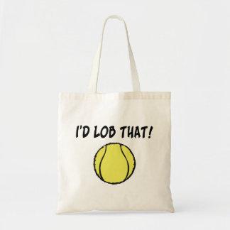 I'd Lob That Tennis Ball Budget Tote Bag