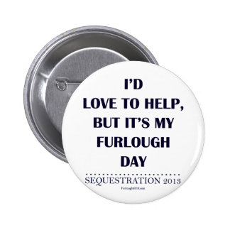 I'd love to help, but... pinback button