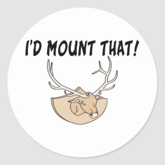 I'd Mount That Deer Head Classic Round Sticker