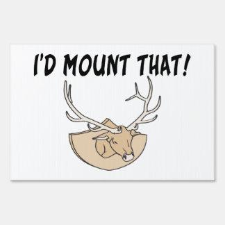 I'd Mount That Deer Head Yard Sign