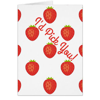 """I'd Pick You!"" Strawberry Card"