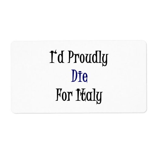 I'd Proudly Die For Italy Shipping Labels