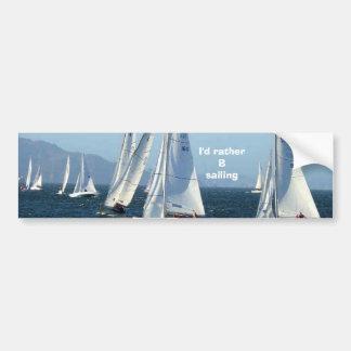 I'd rather B sailing Bumper Stickers