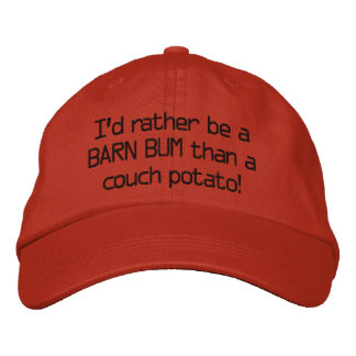 I'd rather be a BARN BUM than a couch potato! Embroidered Baseball Hat