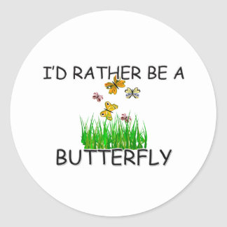 I'd Rather Be A Butterfly Stickers