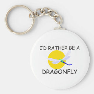 I'd Rather Be A Dragonfly Keychains