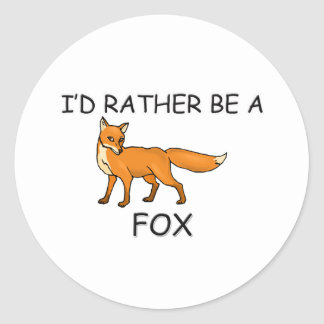 I'd Rather Be A Fox Classic Round Sticker