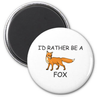I'd Rather Be A Fox Refrigerator Magnet