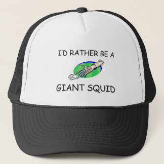 I'd Rather Be A Giant Squid Trucker Hat