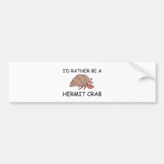 I'd Rather Be A Hermit Crab Car Bumper Sticker