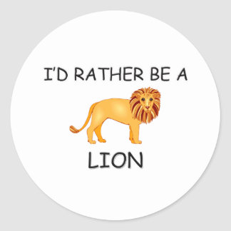 I'd Rather Be A Lion Classic Round Sticker