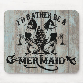 I'd Rather be a Mermaid Beachy Mouse Pad