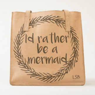 I'd Rather Be a Mermaid Tote