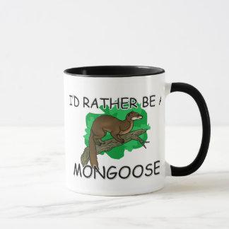 I'd Rather Be A Mongoose Mug