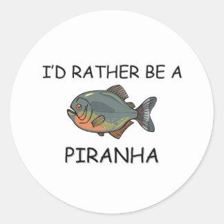 I'd Rather Be A Piranha Classic Round Sticker